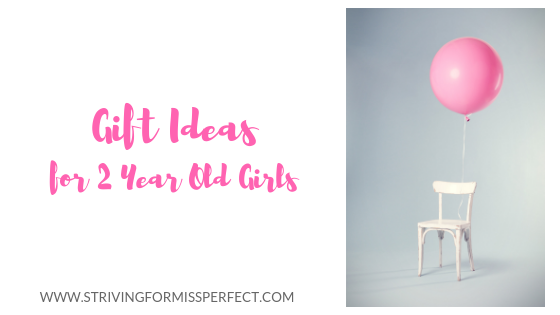 sc 1 st  Striving For Miss Perfect & Gift Ideas for 2 Year Old Girls - Striving For Miss Perfect
