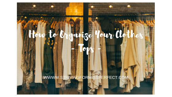 How to Organize Your Clothes -Tops-