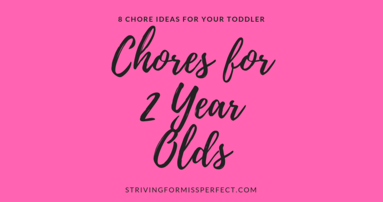 8 Chores for 2 Year Olds