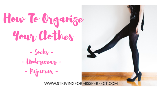 How To Organize Your Clothes – Socks, PJ's, &UnderGarments –