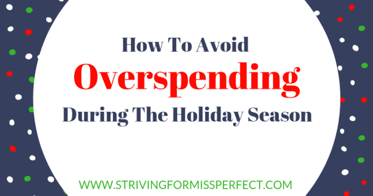 How To Avoid Overspending During The Holiday Season