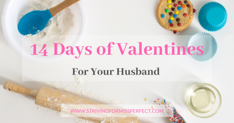 14 Days Of Valentines For Your Husband