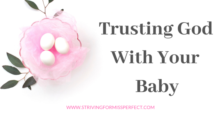 Trusting God With Your Baby