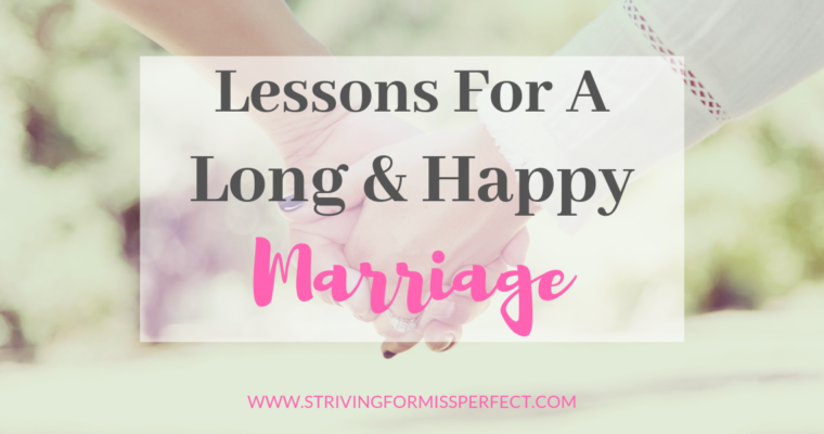 Lessons For A Long & Happy Marriage
